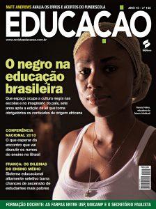 Em março de 2010, a revista fez um amplo balanço sobre a presença da cultura negra na educação, com foco no currículo escolar