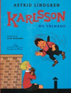 Karlsson no telhado, de Astrid Lindgren, com ilustrações de Ilon Wikland e tradução de Fernanda Sarmatz Akesson; Companhia das Letrinhas, R$ 37,90.